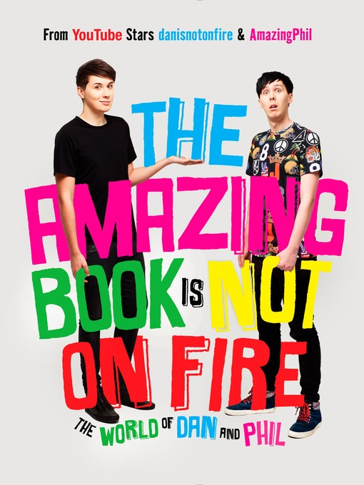 Title details for The Amazing Book Is Not on Fire by Dan Howell - Available